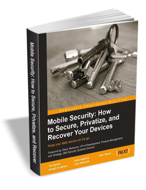 Mobile Security: How to Secure, Privatize, and Recover Your Devices (A $26.99 Value!) Free eBook for a limited time